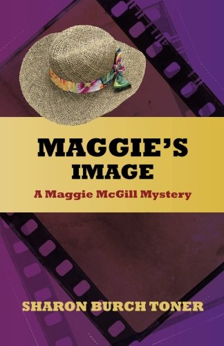 Book: Maggie's Image (Maggie McGill Mysteries Book 1) by Sharon Burch Toner