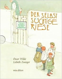 Der selbstsüchtige Riese / mini-minedition: Amazon.de: Lisbeth ...