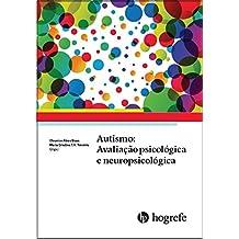 Autismo. Avaliação Psicológica e Neuropsicológica
