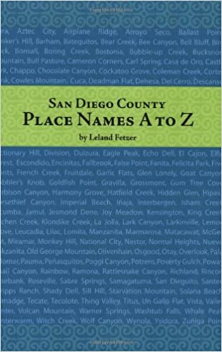 San Diego County Place Names A to Z (Adventures in the Natural History and Cultural Heritage of t)