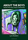 About the Boys : Stories from the Urban Community, Maddern, Lynn, 1443849448