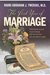 The First Year of Marriage: Enhancing the Success of Your Marriage Right from the Start -- And Even Before It Begins Hardcover