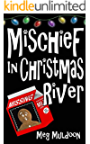 Mischief in Christmas River: A Christmas Cozy Mystery (Christmas River Cozy Book 5)