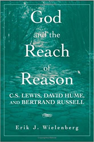 Book God and the Reach of Reason: C. S. Lewis, David Hume, and Bertrand Russell
