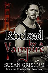 Rocked by a Vampire (Immortal Hearts of San Francisco Book 3)