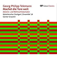 Georg Philipp Telemann: Machet die Tore weit - Cantatas for Advent and Christmas