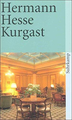 Kurgast: Aufzeichnungen von einer Badener Kur (suhrkamp taschenbuch) Taschenbuch – 3. Mai 1977 Hermann Hesse Suhrkamp Verlag 3518368834 Belletristik