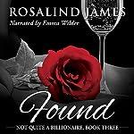 Found: Not Quite a Billionaire, Book 3 | Rosalind James