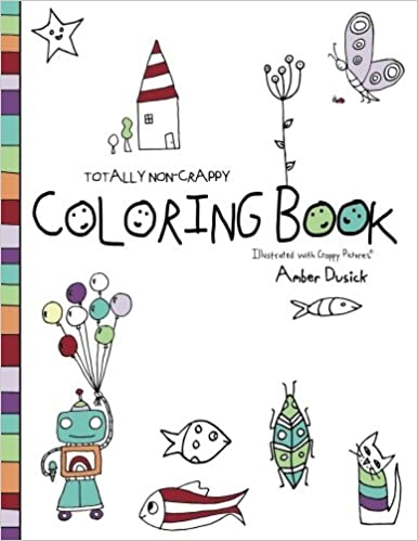 Amazon Totally Non Crappy Coloring Book Illustrated With Pictures 9780692993040 Amber Dusick Books