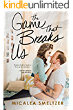 The Game That Breaks Us