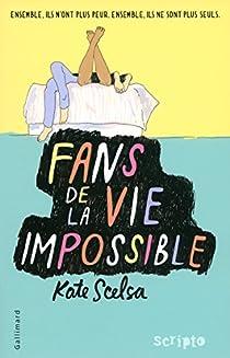 Fans de la vie impossible par  Scelsa