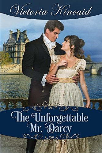 The Unforgettable Mr. Darcy: A Pride and Prejudice Variation
