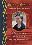 [The Winter of Red Snow, Valley Forge, Pennsylvania 1777: The Diary of Abigail Jane Stewart] (By: Kristiana Gregory) [published: September, 2010]