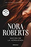 Nacida de la vergüenza  / Born in Shame (Las Hermanas Concannon Trilogia / Born in Trilogy) (Spanish Edition)