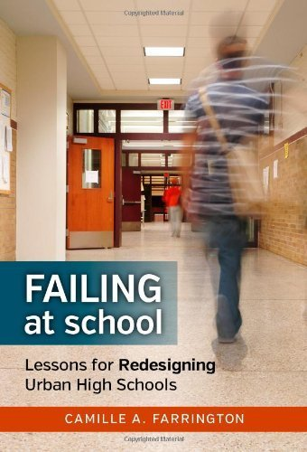 Failing at School: Lessons for Redesigning Urban High Schools (The Series on School Reform) by Camille A. Farrington (2014-03-01)