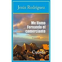 Me llamo Fernando el comerciante: Cuento (Spanish Edition)