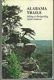 Alabama Trails: Hiking and Backpacking in North Alabama