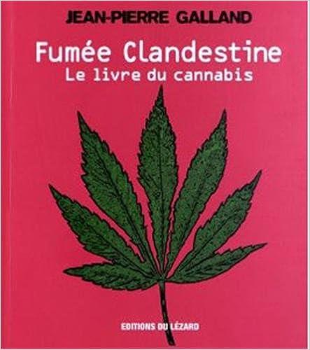 Télécharger en ligne Fumée clandestine. Il était une fois le cannabis... epub pdf