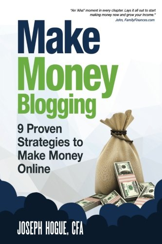 Make Money Blogging: Proven Strategies to Make Money Online while You Work from Home