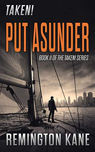 Taken! - Put Asunder (A Taken! Novel Book 11) by [Kane, Remington]