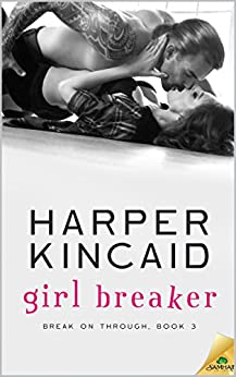 Girl Breaker: A Small-Town, Good Girl Meets Bad Boy Story of Love and Redemption (Break of Through Book 3) by [Kincaid, Harper]
