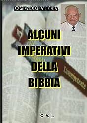 ALCUNI  IMPERATIVI DELLA  BIBBIA (Italian Edition)