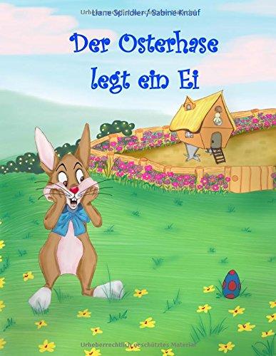 Der Osterhase legt ein Ei (German Edition)
