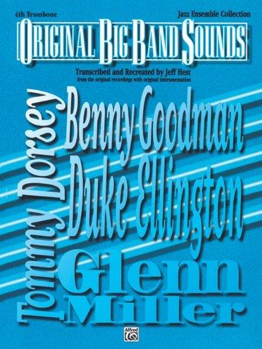 Original Big Band Sounds: 4th - Music Trombone Book 4th