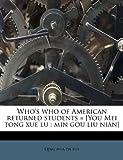 Who's Who of American Returned Students = [You Mei Tong Xue Lu, Qing Hua Da Xue, 1179670876