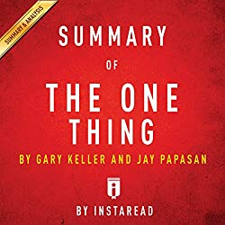 Summary of The One Thing by Gary Keller and Jay Papasan | Includes Analysis