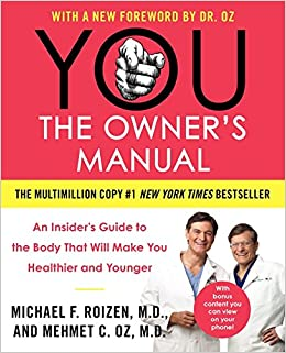You the owners manual an insiders guide to the body that will you the owners manual an insiders guide to the body that will make you healthier and younger mehmet c oz michael f roizen amazon books publicscrutiny Images