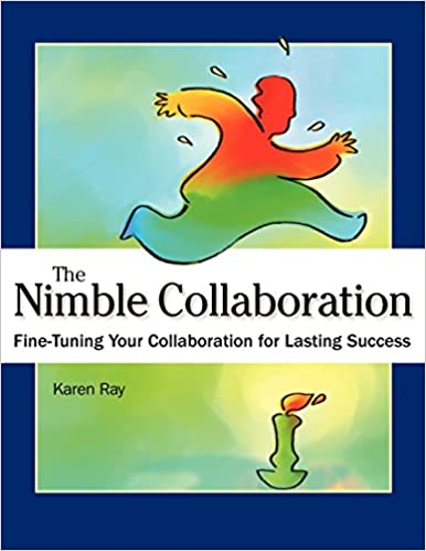 The Nimble Collaboration: Fine-Tuning Your Collaboration for Lasting Success