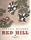 img - for Red Hill,: By Vitaly Bianki; translated from the Russian by Olga Shartse book / textbook / text book