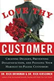 img - for Love Thy Customer: Creating Delight, Preventing Dissatisfaction and Pleasing Your Hardest-to-Please Customers book / textbook / text book