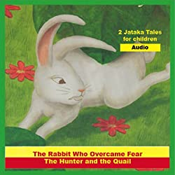 'The Rabbit Who Overcame Fear' and 'The Hunter and the Quail'