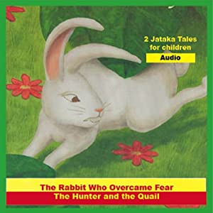 'The Rabbit Who Overcame Fear' and 'The Hunter and the Quail' Audiobook