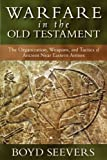 Warfare in the Old Testament, Boyd Seevers, 0825436559