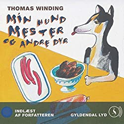 Thomas Winding læser Min hund Mester og andre dyr [Thomas Winding Reads My Dog Master and Other Animals]