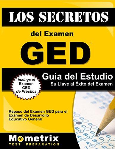 Los Secretos del Examen GED Gua del Estudio: Repaso del Examen GED para el Pruebas de Desarrollo Educativo General (Spanish Edition)