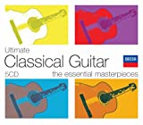 Ultimate Classical Guitar: The Essential Masterpieces