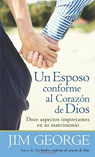 Un esposo conforme al corazon de Dios (Spanish Edition) [Jim George] (Tapa Blanda)