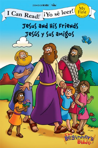 Jesus and His Friends / Jesús y sus amigos (I Can Read! / The Beginner's Bible / ¡Yo sé leer!) (Spanish Edition)