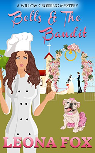 Bells & The Bandit (A Willow Crossing Mystery Book 1)