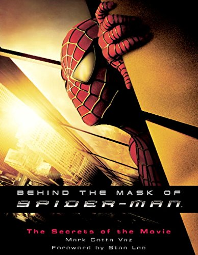 Behind the Mask of Spider-Man: The Secrets of the Movie -