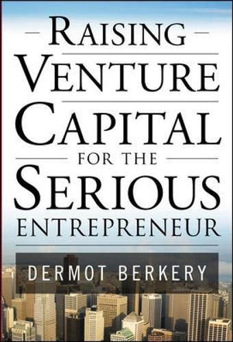 Raising Venture Capital For The Serious Entrepreneur  General Finance   Investing