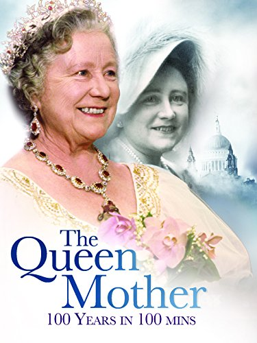 (A Century of the Queen Mother: 100 Years in 100 minutes)