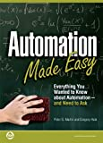 automation made easy everything you wanted to know about automation and need to ask