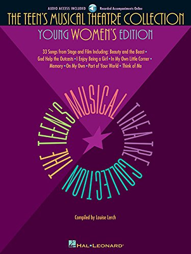 The Teen's Musical Theatre Collection: Young Women's Edition, 33 Songs from Stage and Film [with online Accompaniment] (Collection Singers Vocal)
