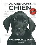 Choisir votre chien - Selon son caractère... et le vôtre !