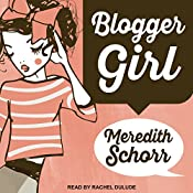Blogger Girl: Blogger Girl Series, Book 1 | Meredith Schorr